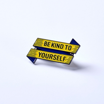 Be Kind To Yourself Pin